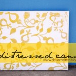 Yellow – Distressed Canvas Updated Tutorial