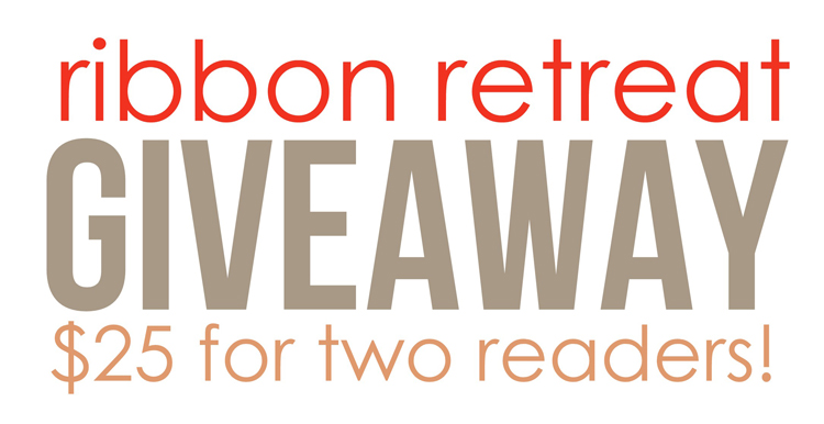 Ribbon Retreat Giveaway