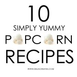 Ten Simply Yummy Popcorn Recipes