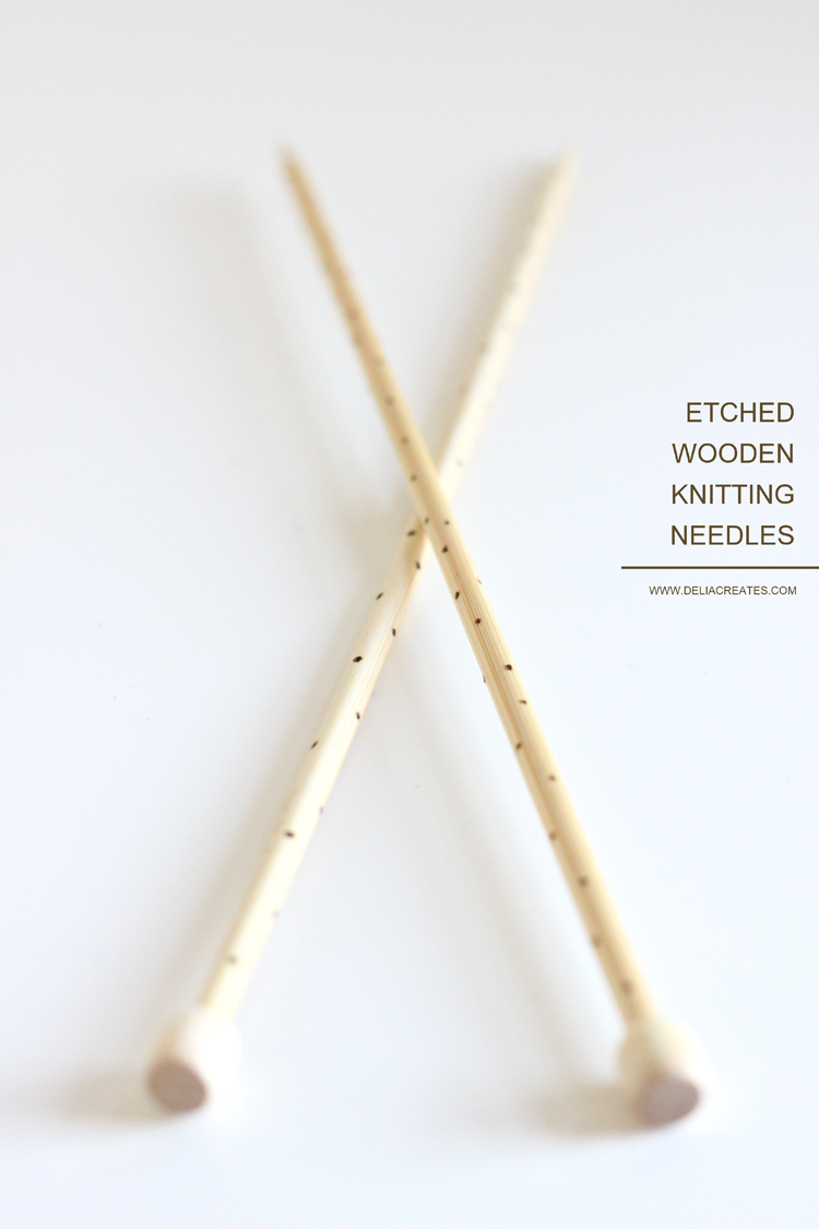 Etched Knitting Needles and Crochet Hooks // Delia Creates