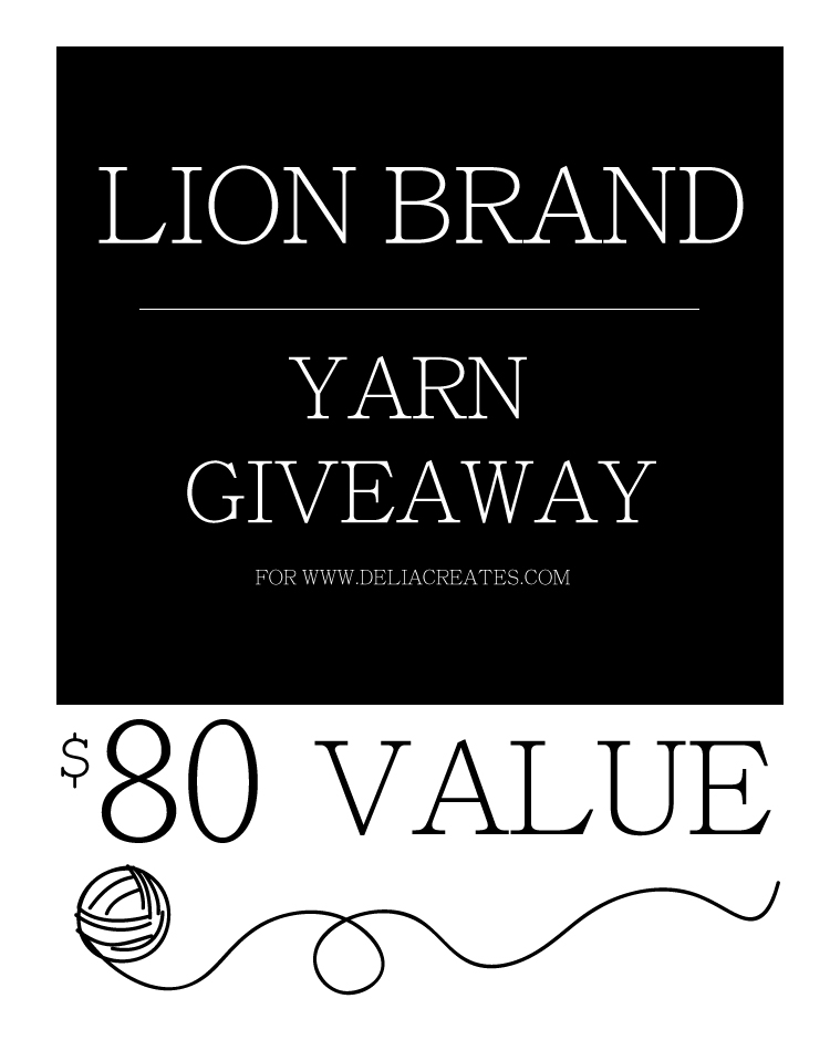 Lion Brand is giving away $80 worth of yarn on www.deliacreates.com this week!