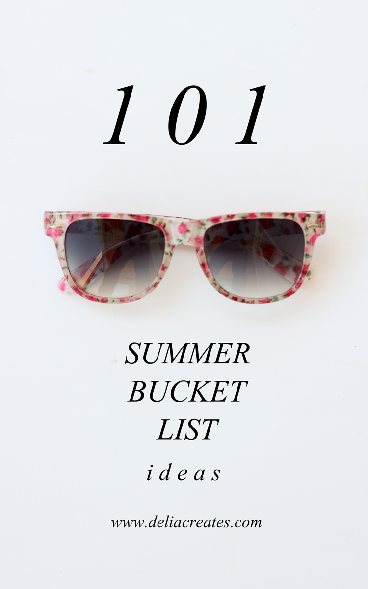 101 Summer Bucket List Ideas // Delia Creates