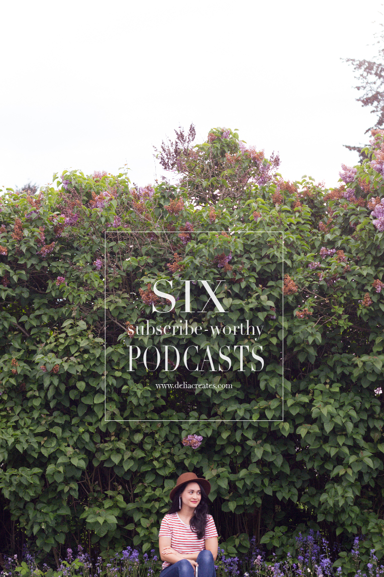 Six Subscribe-Worthy Podcasts // www.deliacreates.com
