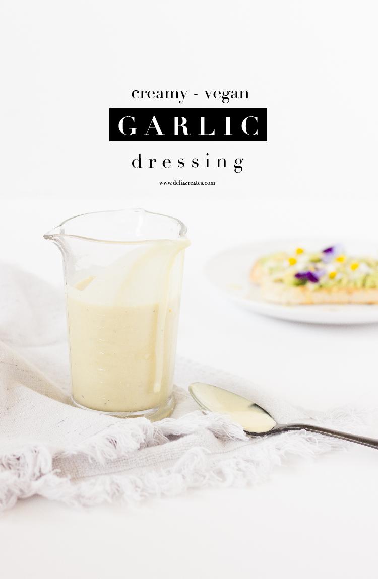 Creamy Vegan Garlic Dressing // www.deliacreates.com