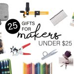 25 Gifts for Makers under $25